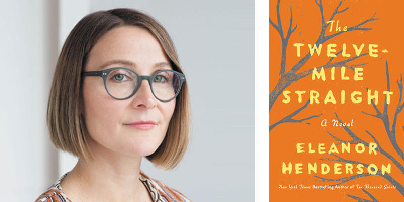The Twelve Mile Straight by Eleanor Henderson