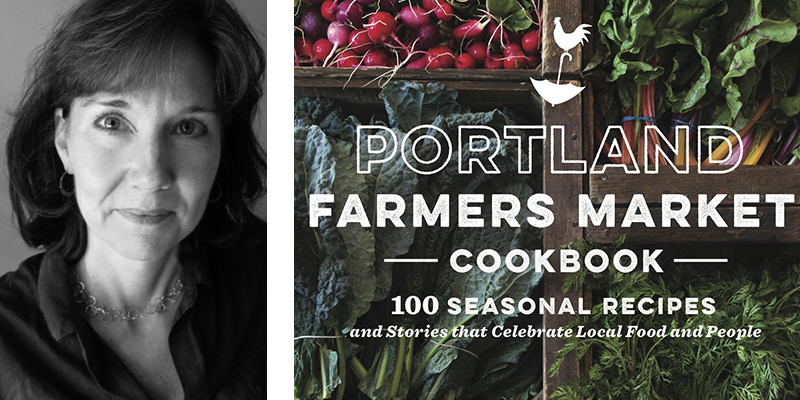 Portland Farmers Market Cookbook by Ellen Jackson