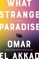 What Strange Paradise by Omar El Akkad in slipcase