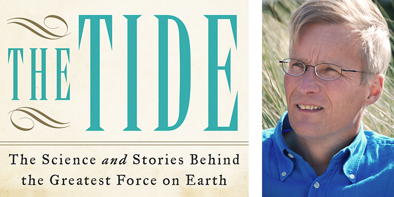 The Tide: The Science and Stories Behind the Greatest Force on Earth by Hugh Aldersey-Williams