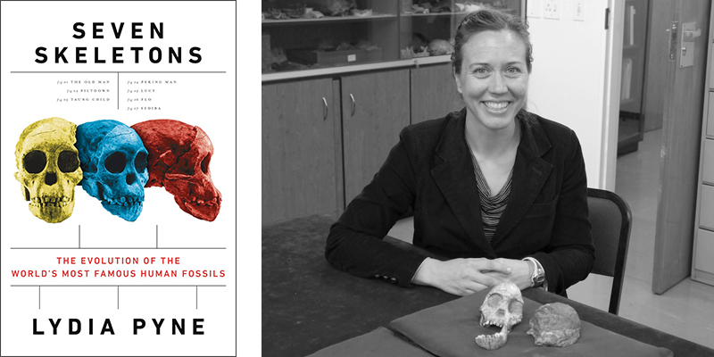 Seven Skeletons: The Evolution of the World's Most Famous Human Fossils by Lydia Pyne