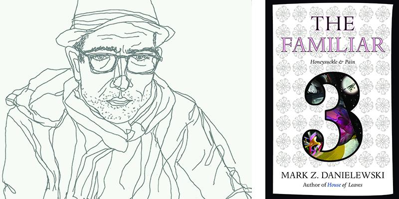 The Familiar, Volume 3: Honeysuckle & Pain by Mark Z. Danielewski