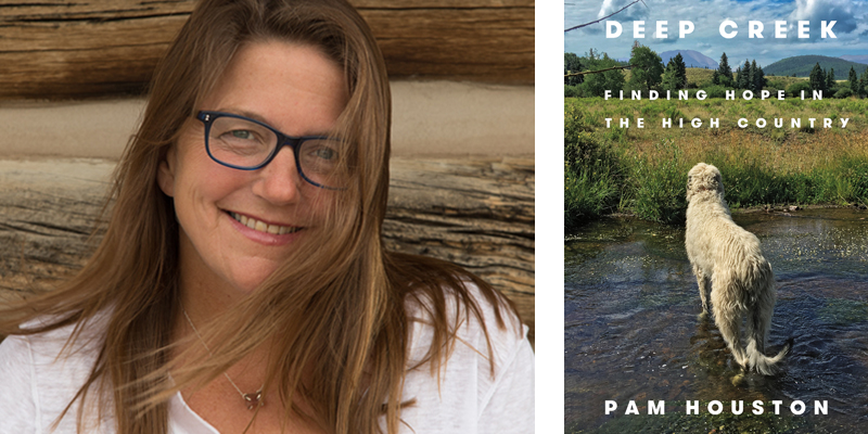 Deep Creek by Pam Houston