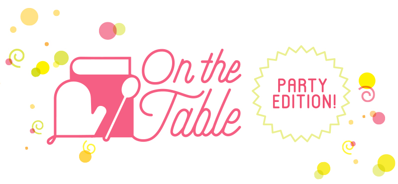 On the Table: Party Edition