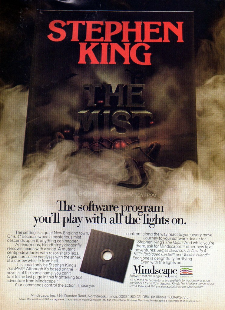 Stephen King. The Mist. The software program you'll play with all the lights on. The setting is a quiet New England town. Or is it? Because when a mysterious mist descends upon it, anything can happen.