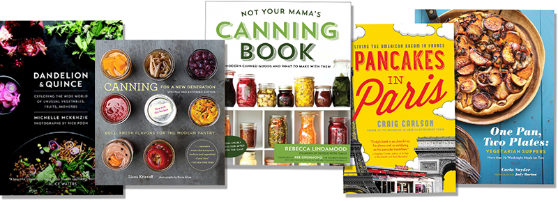 Dandelion and Quince; Canning for a New Generation; Not Your Mama's Canning Book; Pancakes in Paris; One Pan, Two Plates