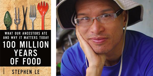 Stephen Le, 100 Million Years of Food