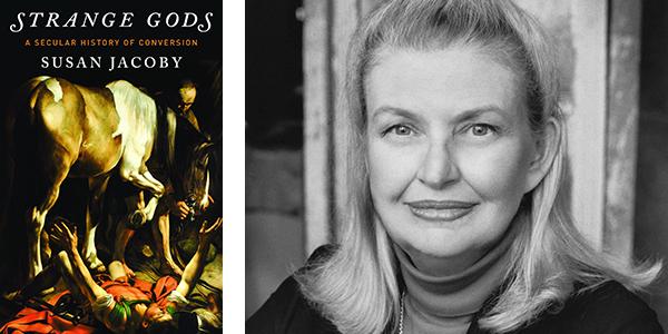 Susan Jacoby, Strange Gods