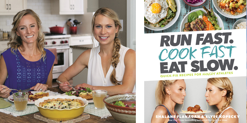 Run Fast. Cook Fast. Eat Slow. by Shalane Flanagan and Elyse Kopecky
