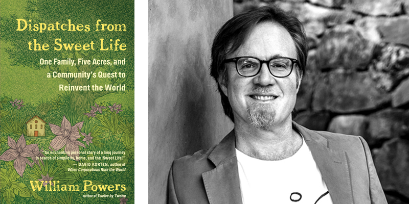 Dispatches from the Sweet Life by William Powers