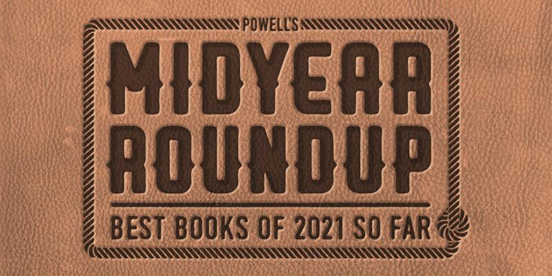 The Best Books of 2021 (So Far)