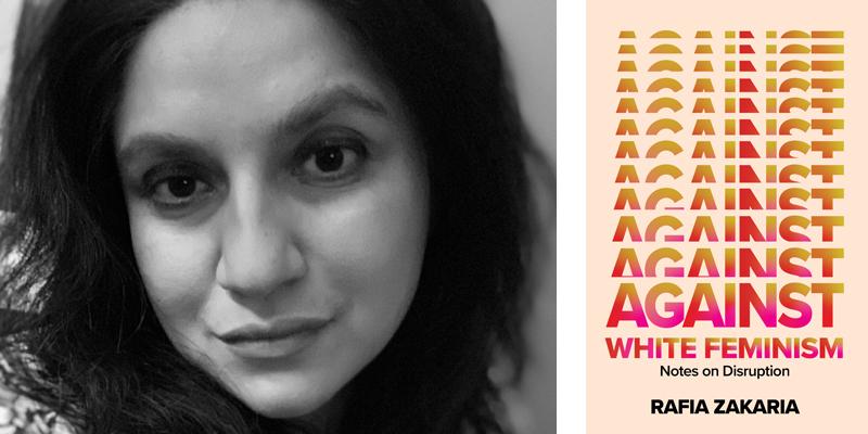 'Against White Feminism' by Rafia Zakaria