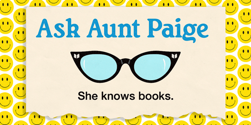 Ask Aunt Paige: Happy Books and Happy Readers