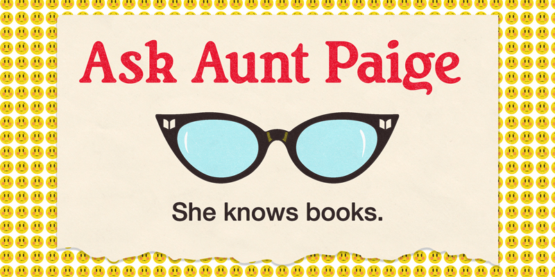 Ask Aunt Paige March 2021 Embarrassing Book Questions