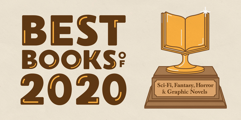 Best of 2020: Sci-Fi, Fantasy, Horror, and Graphic Novels