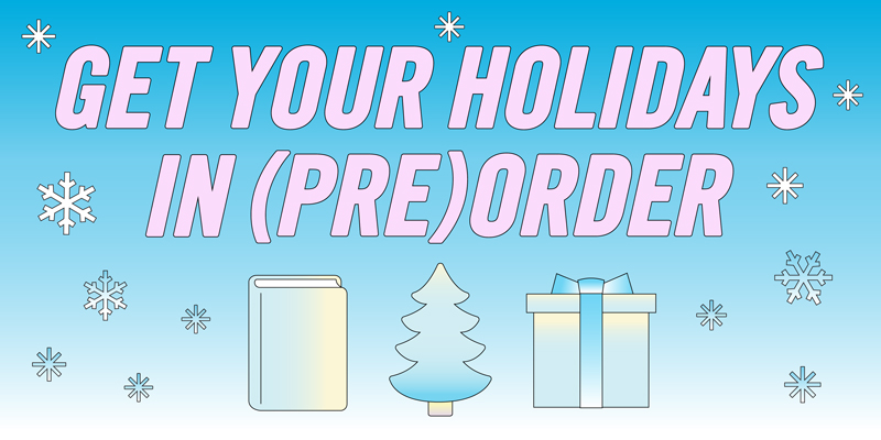 Get Your Holidays in (Pre)Order