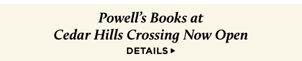 Powell's Books at Cedar Hills Crossing Now Open