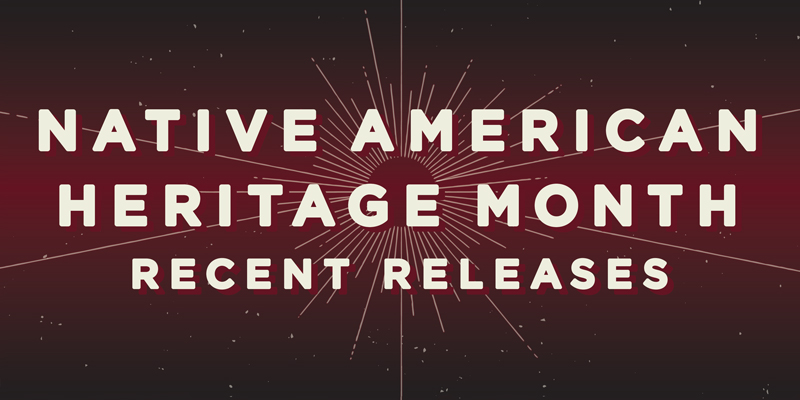 Native American Heritage Month 2020 Recent Releases
