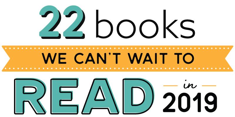 22 Most Anticipated Books of 2019