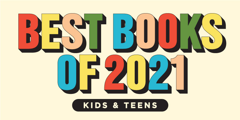 Best of 2021: Kids' and Young Adult