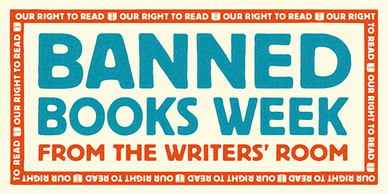 Banned Books Week: From the Writers' Room