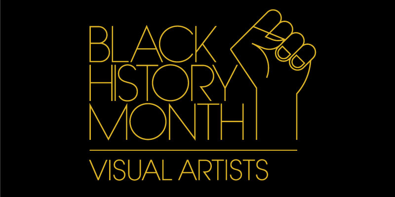 Black History Month 2021: Black Visual Artists and Scholars by Rhianna W.
