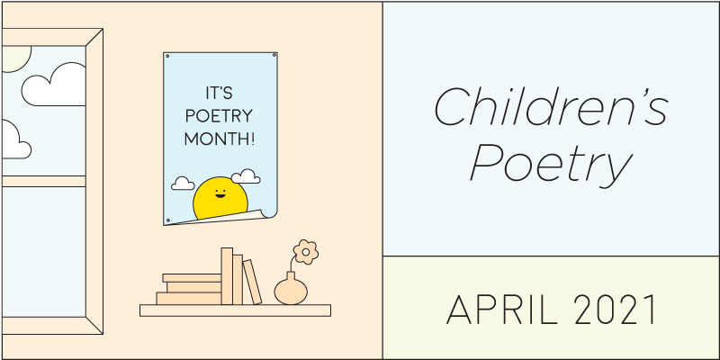 13 Perfect Poetry Collections for Children of All Ages by Sarah Reif