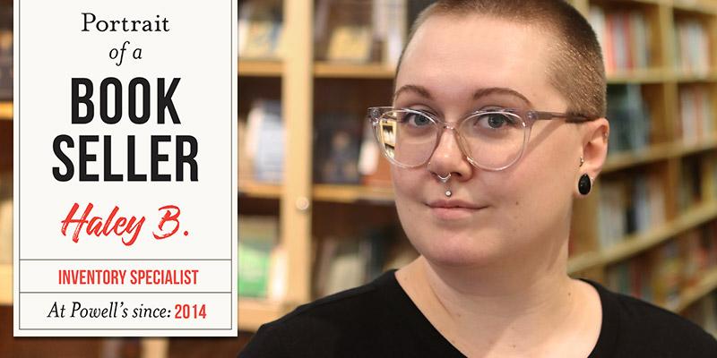 Portrait of a Bookseller: Haley B.