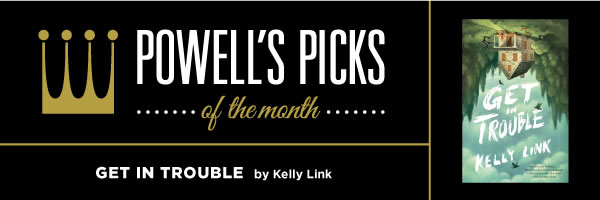 Picks of the Month: Get in Trouble