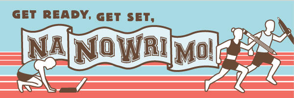Get ready, get set, NaNoWriMo!