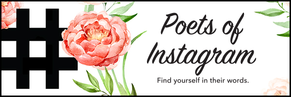Poets of Instagram - Find yourself in their words.