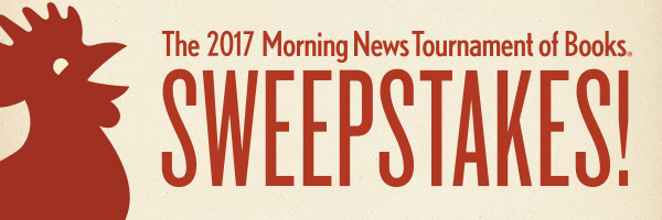 The 2017 Morning News Tournament of Books Sweepstakes!
