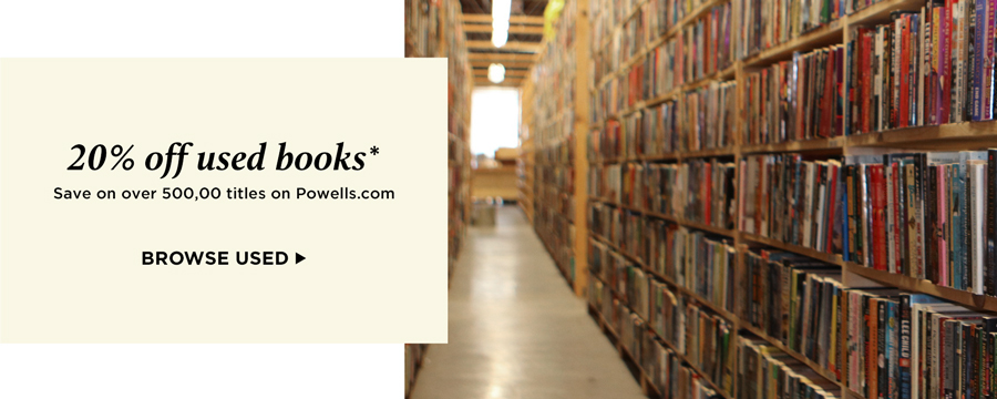 20% off used books* Save on over 500,000 titles on powells.com. Browse Used