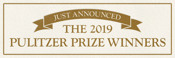 Just Announced: The 2019 Pulitzer Prize Winners