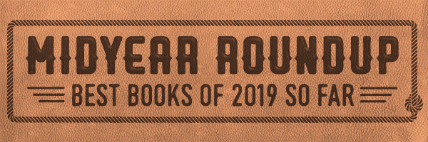 Midyear Roundup: Best Books of 2019 So Far