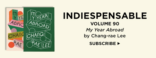 Indiespensable Volume 90, 'My Year Abroad' by Chang-rae Lee. Subscribe