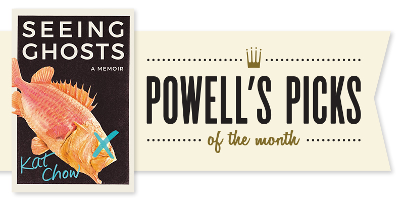 Picks of the Month Spotlight: Seeing Ghosts by Kat Chow