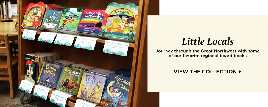 Little Locals: Journey through the Great Northwest with some of our favorite regional board books