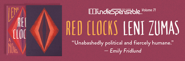 Indiespensable 71: Red Clocks by Leni Zumas