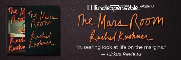 Indiespensable 73: The Mars Room by Rachel Kushner