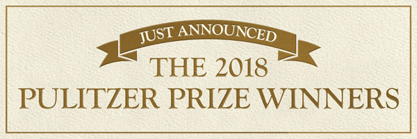 Just Announced: The 2018 Pulitzer Prize Winners
