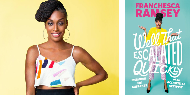 Well That Escalated Quickly by Franchesca Ramsey